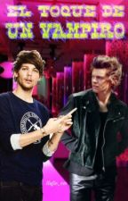 EL TOQUE DE UN VAMPIRO|Larry Stylinson|Adaptada by tafe_co