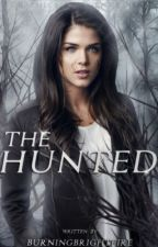 The Hunted by Burningbrightfire