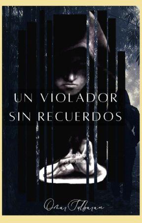 Un Violador sin Recuerdos by AvelVlogs