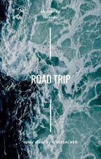 ROAD TRIP. [wattys 2k17]  by glowlikedat