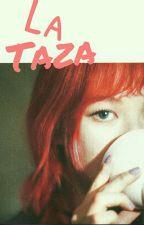 La Taza ( Min Yoongi Y Tu) ~Terminada~ by KIMT4ETAE