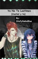 ya no te lastimes [Castiel Y Tu ] © by _STNB_