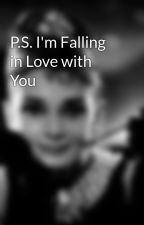 P.S. I'm Falling in Love with You by mrrpup