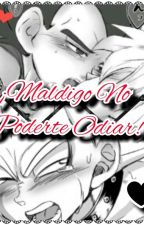 ''¡Maldigo Él No...Poderte Odiar!'' by Mabel_Uchiha