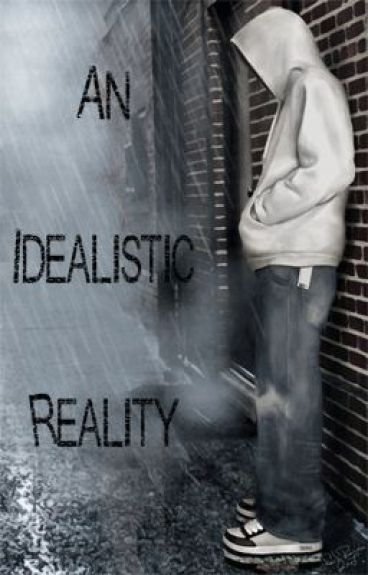 An Idealistic Reality by AnimeTrix