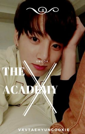Vkook Fanfic | The Academy by BTS_LotusAilesNoirs