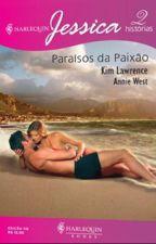 paraisos da paixão by LucileneVieira4