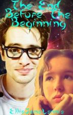The End Before The Beginning (A Brendon Urie/P!ATD Fanfiction) by EllieJaneLennie