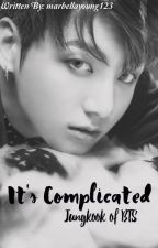 It's Complicated [COMPLETED] by marbellayoung123