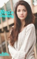 Nina's Destiny by KatieRose1116