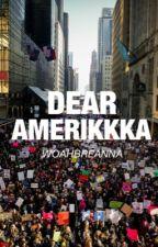 Dear Amerikkka by woahbreanna
