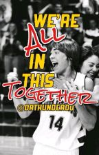 We're All In This Together (A High School Musical Fanfiction) by drthunder00