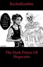 The Dark Prince of Hogwarts by RachelKoebbe