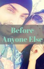 Before Anyone Else by iiwritterii