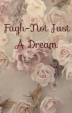 Fugh- Not Just a Dream by CasualBookNerd440