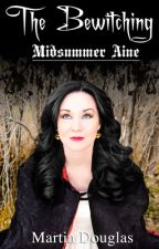 The Bewitching - Midsummer Aine - Book 2 by MartinDouglas