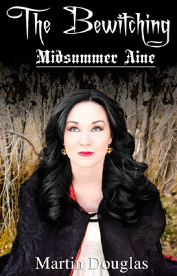 The Bewitching - Midsummer Aine - Book 2