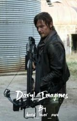 Daryl Imagines by Daryl_Lover_xoxo
