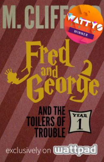 Fred and George and the Toilers of Trouble (Year 1) ✔