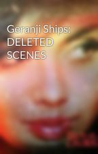 Geranji Ships: DELETED SCENES by ItsmeVanilla