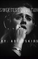 Sweetest Devotion by adeleskids