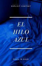 EL HILO AZUL by My_Avocadoz