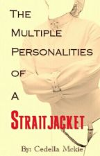 The Multiple Personalities of a Straitjacket by Cedella01