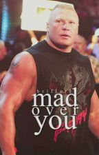 Mad Over You   Brock Lesnar  by BriFlare