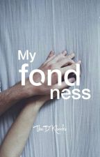 "MyFondNess (2""Libro) by TheDKbooks"
