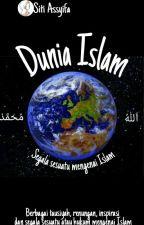 Dunia Islam by Sitiassyifan