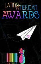 Latino American Awards 2017 [INSCRIPCIONES ABIERTAS} by LatinoAmericanAwards