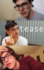 tease | reader x maxmoefoe x filthyfrank x idubbbz by Jseluv