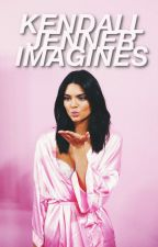 Kendall Jenner Imagines by kjfics