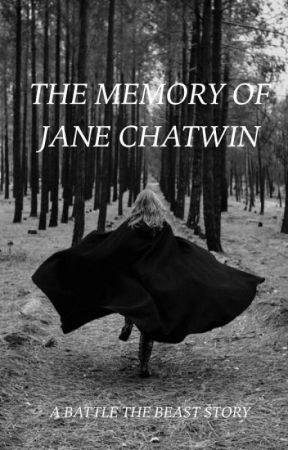 The Memory of Jane Chatwin // A #BattleTheBeast Story by yomaddymad