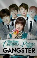 The Four Campus Prince Is A Gangster (Slow Update) by LatikerangChola