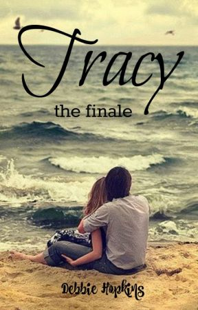 Tracy-- the finale by DebbieHopkins