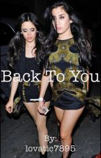 Back To You - A Camren Story by lovatic7895