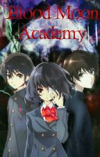 Blood Moon Academy:The Battle Field (Revising) by KHater00