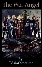 The War Angel (avengers infinity war fanfiction) EDITING by TAriathewriter
