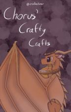 Chorus' Crafty Crafts by zodistars