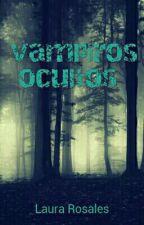 Vampiros ocultos  by LauraRosales23