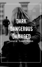 Dark - Dangerous - Damaged by Harrys_Yorkshire_Tea