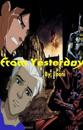 From Yesterday (Young Justice/ X-Men Evolution Fiction) by E_Ardell