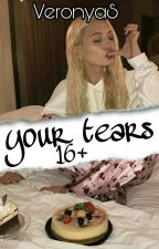 your tears [16+] by VeronyaS