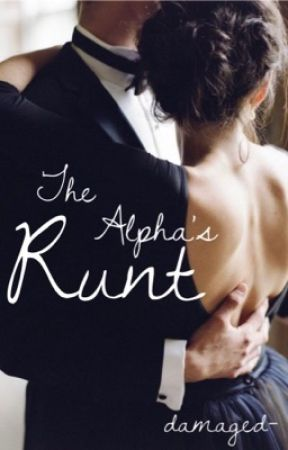 The Alpha's Runt by damaged-
