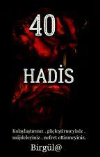 40 Hadis (Allah Resulünden Kelamlar) by BirglAdbelli
