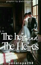 The Heir And The Heiress by penelope298