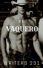 mi pequeño vaquero (Mi Vaquero) by writers231