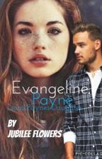 Evangeline Payne daughter of Liam Payne {The first book in the Payne series} by JubileeFlowers