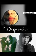 Desperation | Eminem by ShadySavedMe